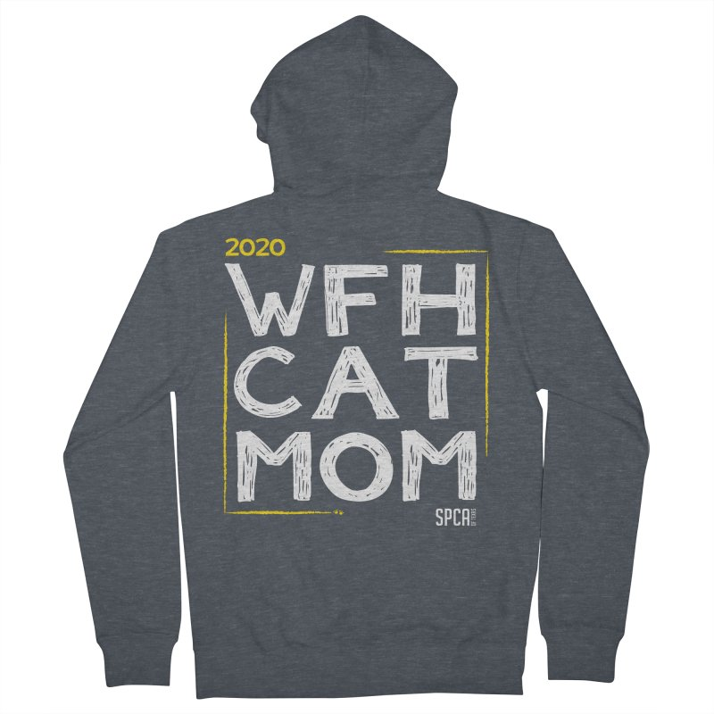Work From Home Cat Mom 2020 - Limited Edition Men's French Terry Zip-Up Hoody by SPCA of Texas' Artist Shop