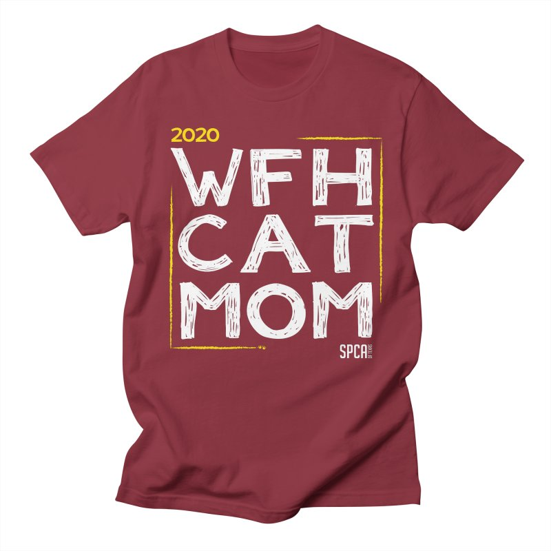 Work From Home Cat Mom 2020 - Limited Edition Men's Regular T-Shirt by SPCA of Texas' Artist Shop