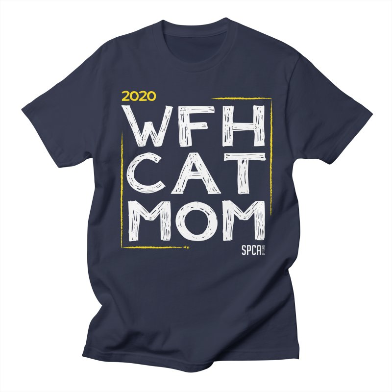 Work From Home Cat Mom 2020 - Limited Edition Women's Regular Unisex T-Shirt by SPCA of Texas' Artist Shop