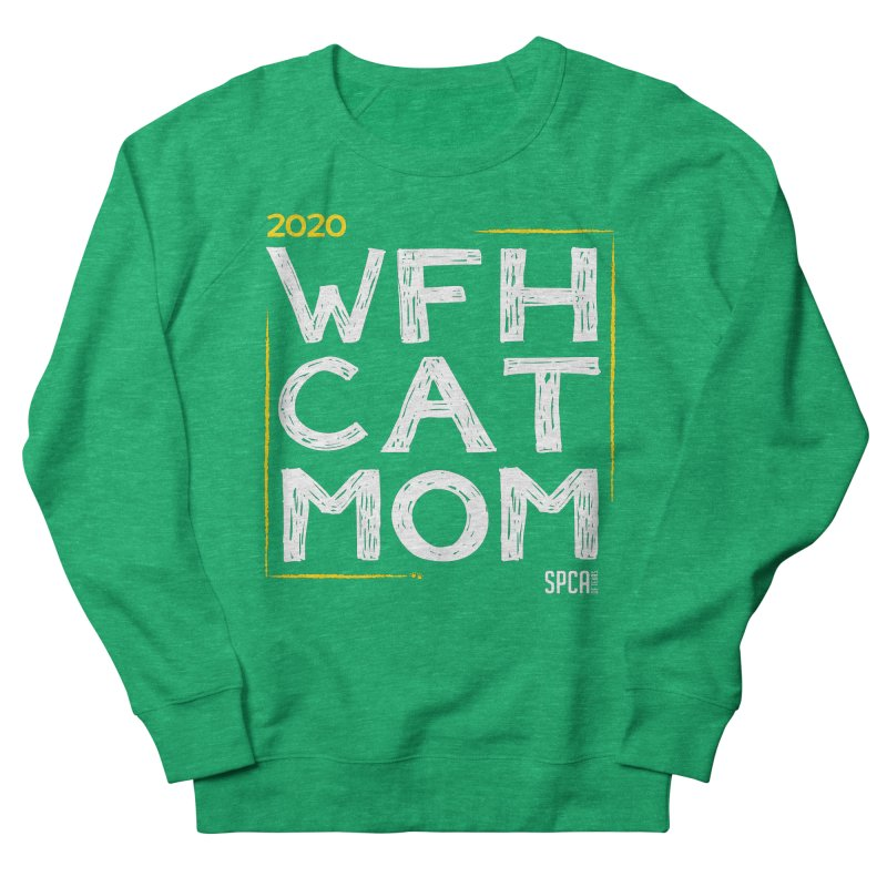 Work From Home Cat Mom 2020 - Limited Edition Women's Sweatshirt by SPCA of Texas' Artist Shop