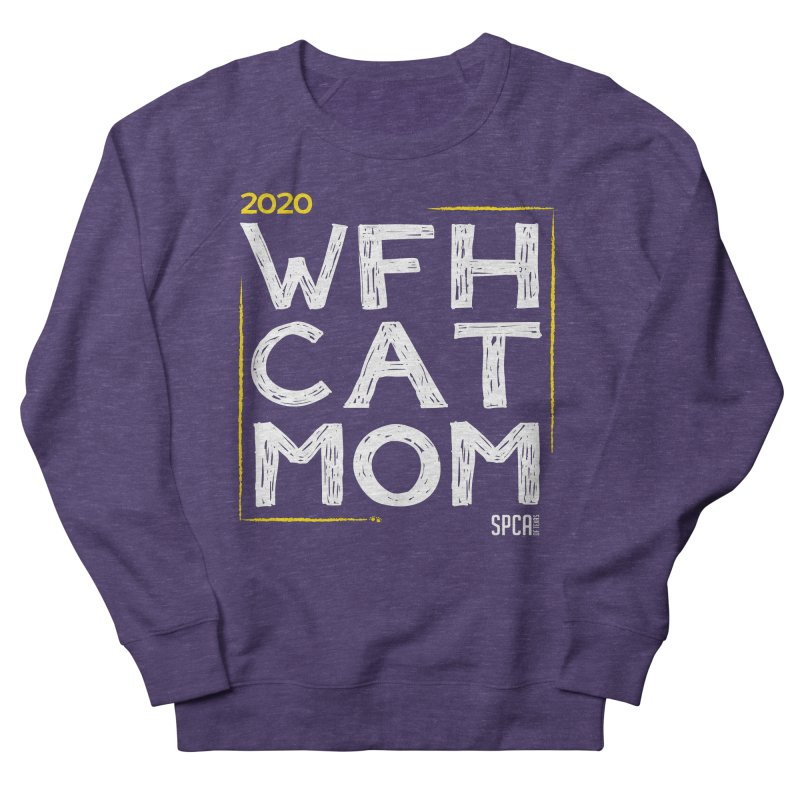 Work From Home Cat Mom 2020 - Limited Edition Men's French Terry Sweatshirt by SPCA of Texas' Artist Shop