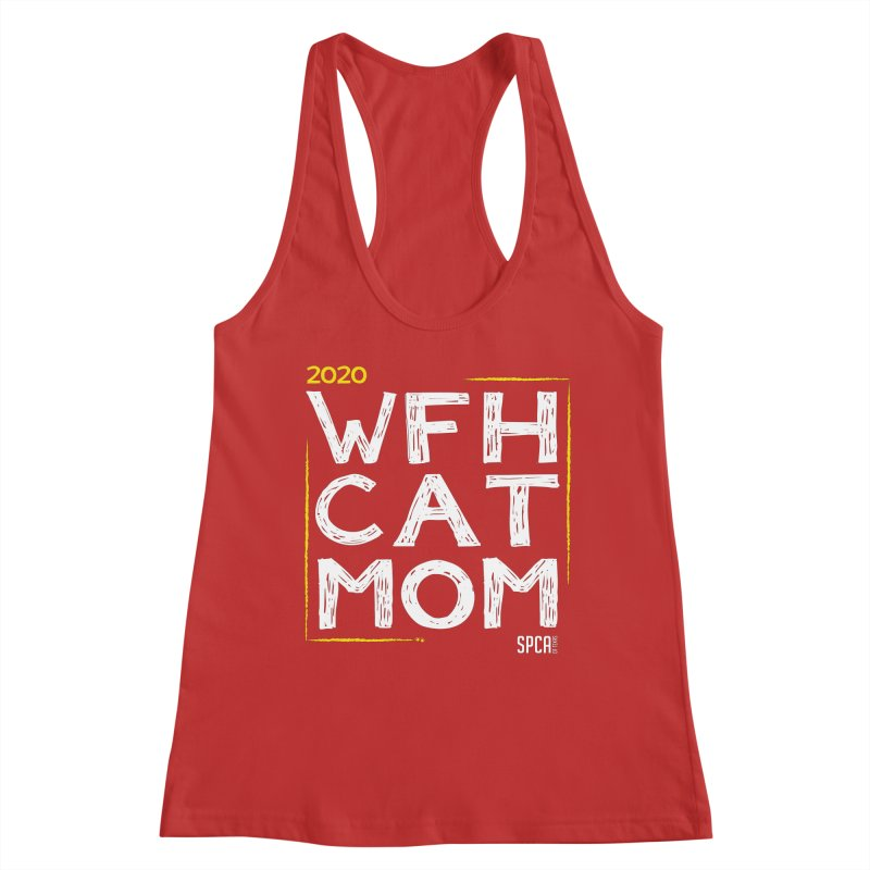 Work From Home Cat Mom 2020 - Limited Edition Women's Racerback Tank by SPCA of Texas' Artist Shop