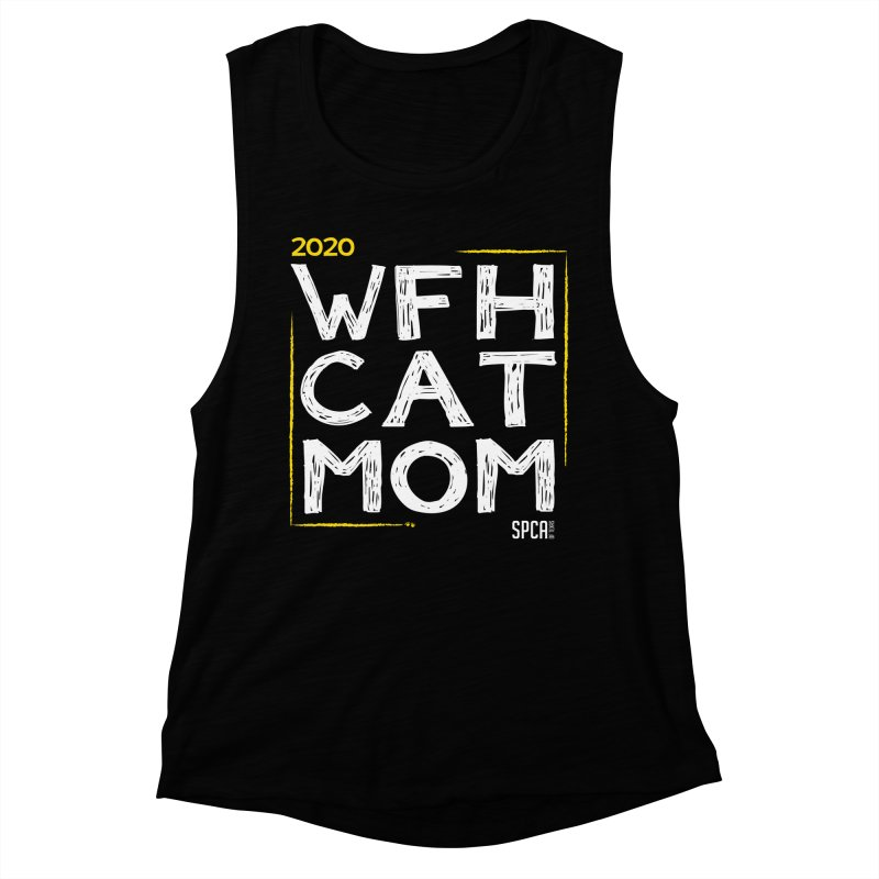 Work From Home Cat Mom 2020 - Limited Edition Women's Muscle Tank by SPCA of Texas' Artist Shop