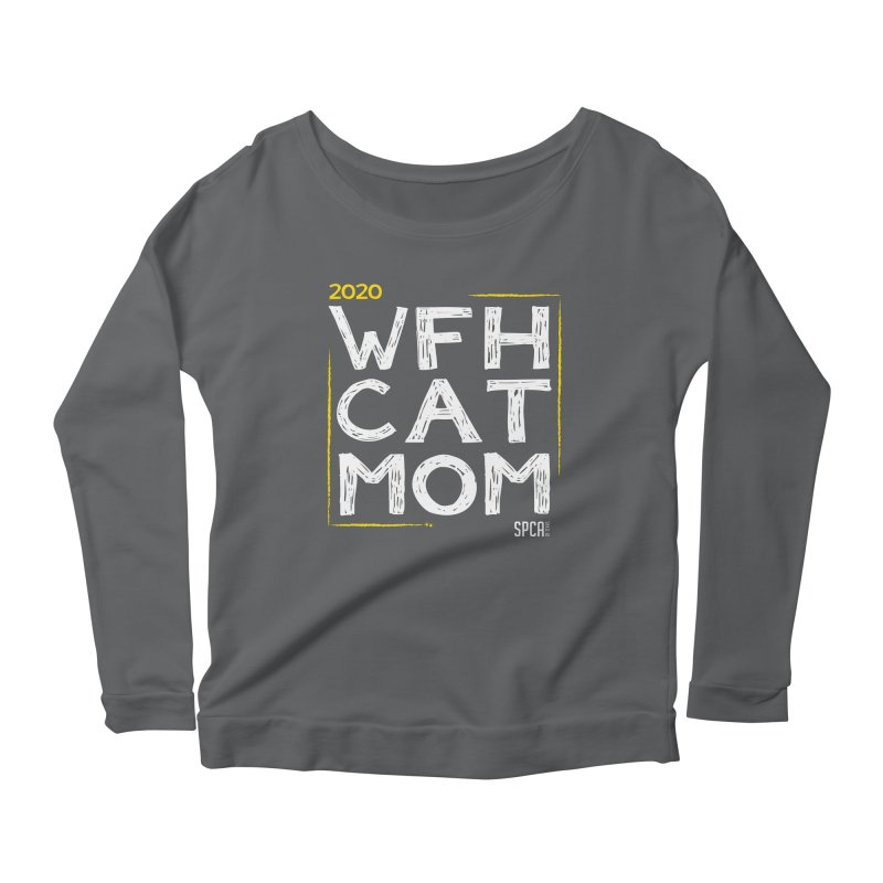 Work From Home Cat Mom 2020 - Limited Edition Women's Scoop Neck Longsleeve T-Shirt by SPCA of Texas' Artist Shop