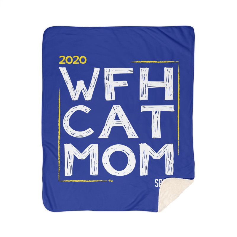 Work From Home Cat Mom 2020 - Limited Edition Home Sherpa Blanket Blanket by SPCA of Texas' Artist Shop