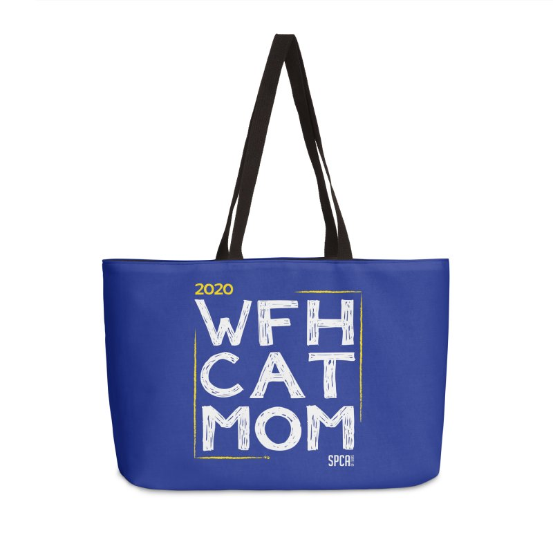 Work From Home Cat Mom 2020 - Limited Edition Accessories Weekender Bag Bag by SPCA of Texas' Artist Shop