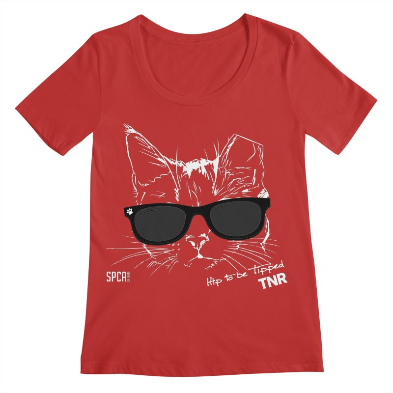 Hip to be Tipped - TNR Women's Regular Scoop Neck by SPCA of Texas' Artist Shop