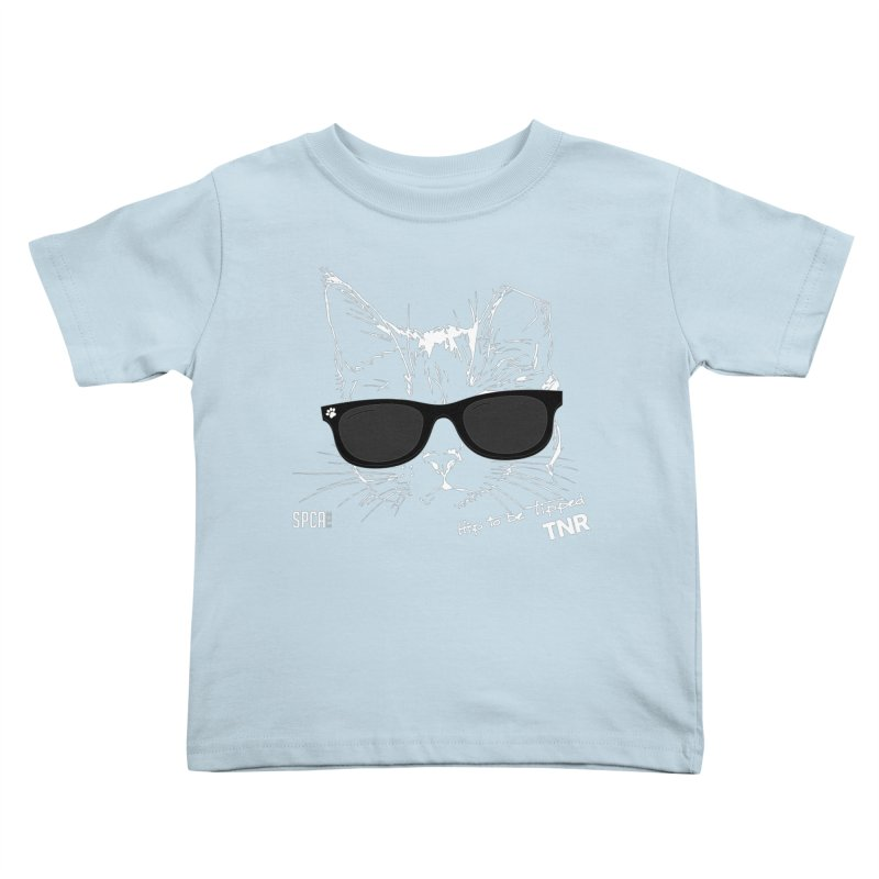 Hip to be Tipped - TNR Kids Toddler T-Shirt by SPCA of Texas' Artist Shop