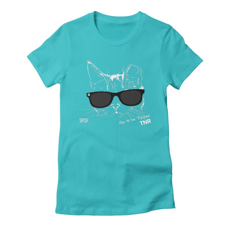 Hip to be Tipped - TNR Women's Fitted T-Shirt by SPCA of Texas' Artist Shop