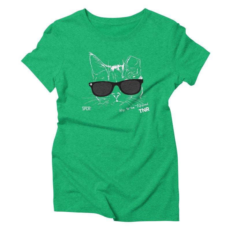 Hip to be Tipped - TNR Women's Triblend T-Shirt by SPCA of Texas' Artist Shop
