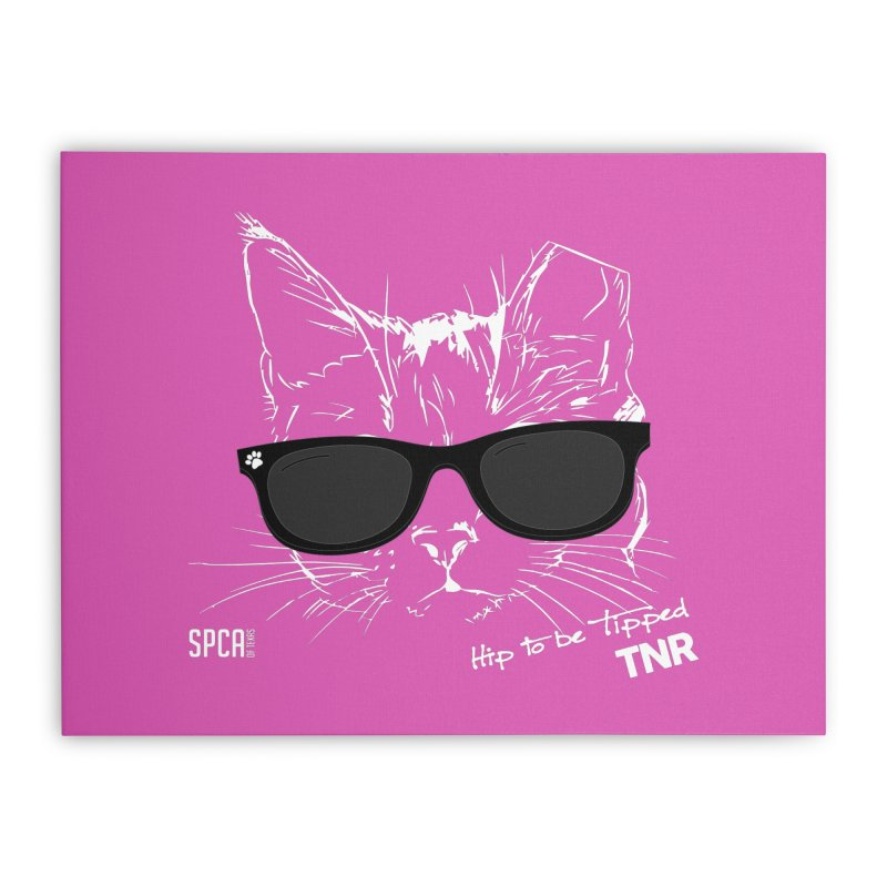 Hip to be Tipped - TNR Home Stretched Canvas by SPCA of Texas' Artist Shop