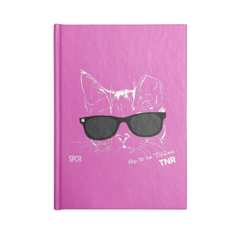 Hip to be Tipped - TNR Accessories Blank Journal Notebook by SPCA of Texas' Artist Shop