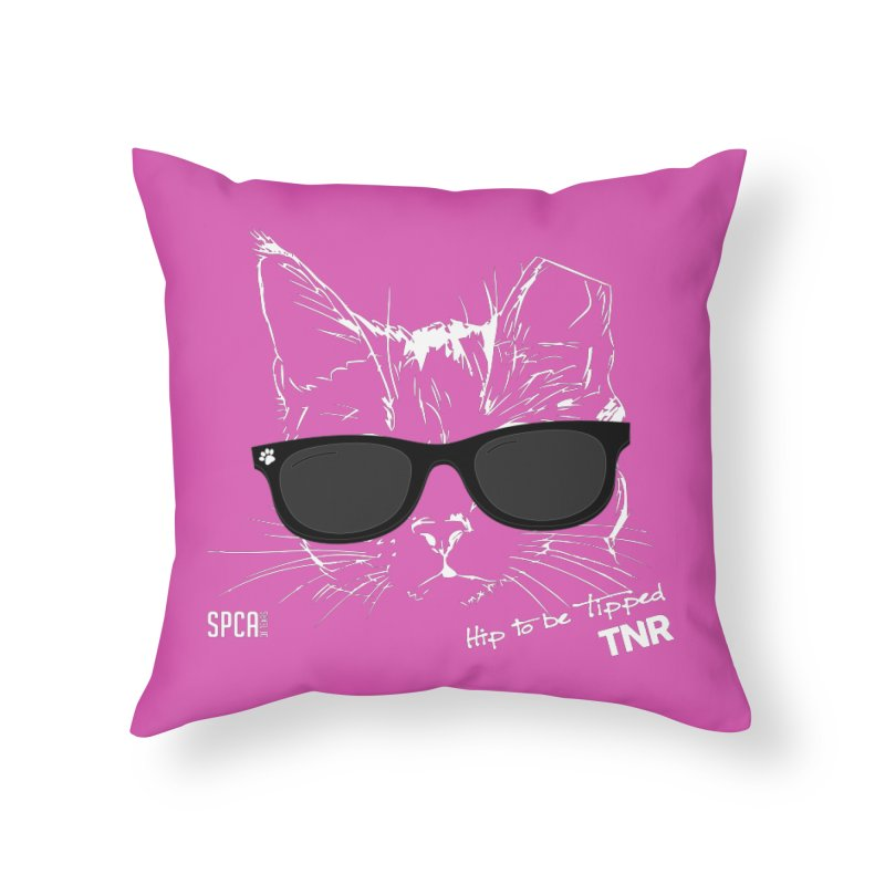 Hip to be Tipped - TNR Home Throw Pillow by SPCA of Texas' Artist Shop