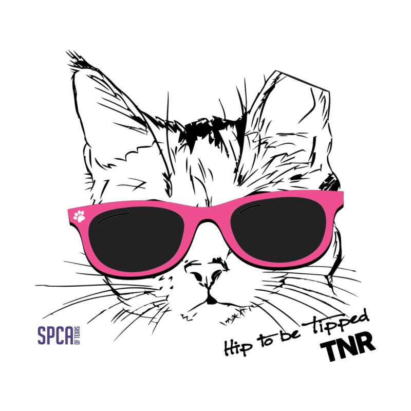Hip to Be Tipped - TNR by SPCA of Texas' Artist Shop