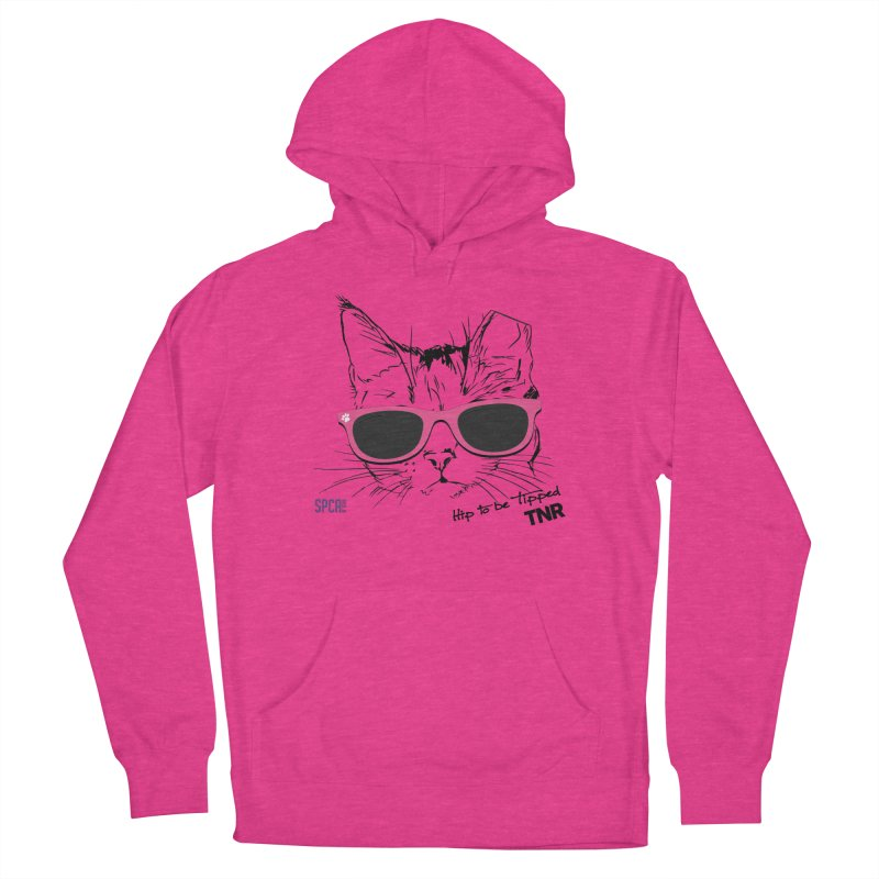 Hip to Be Tipped - TNR Women's French Terry Pullover Hoody by SPCA of Texas' Artist Shop