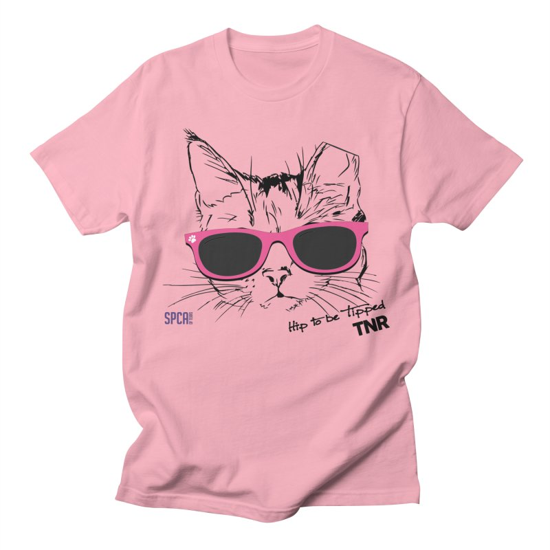 Hip to Be Tipped - TNR Women's Regular Unisex T-Shirt by SPCA of Texas' Artist Shop