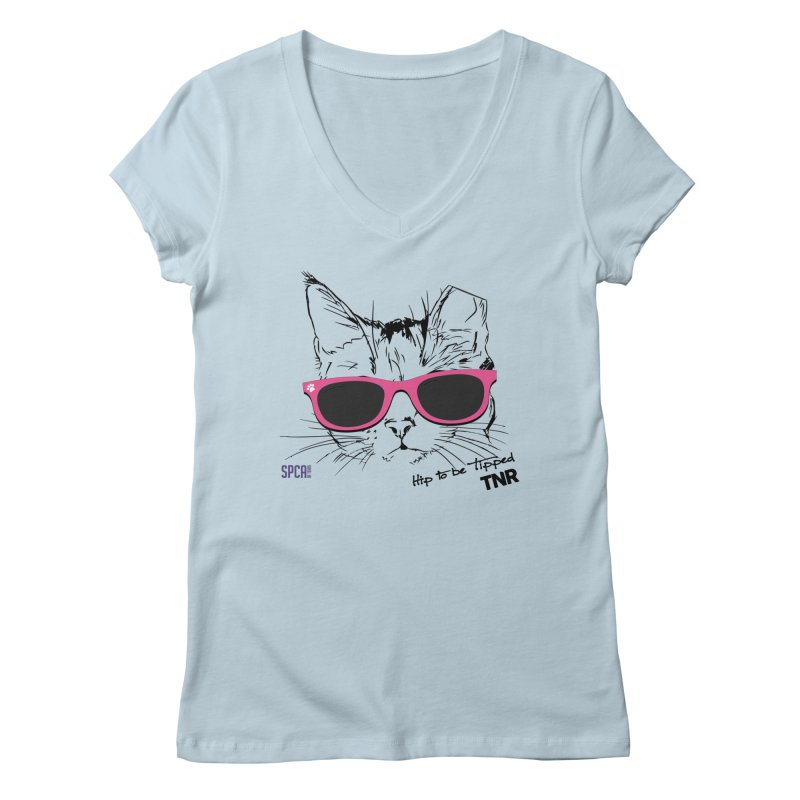 Hip to Be Tipped - TNR Women's Regular V-Neck by SPCA of Texas' Artist Shop