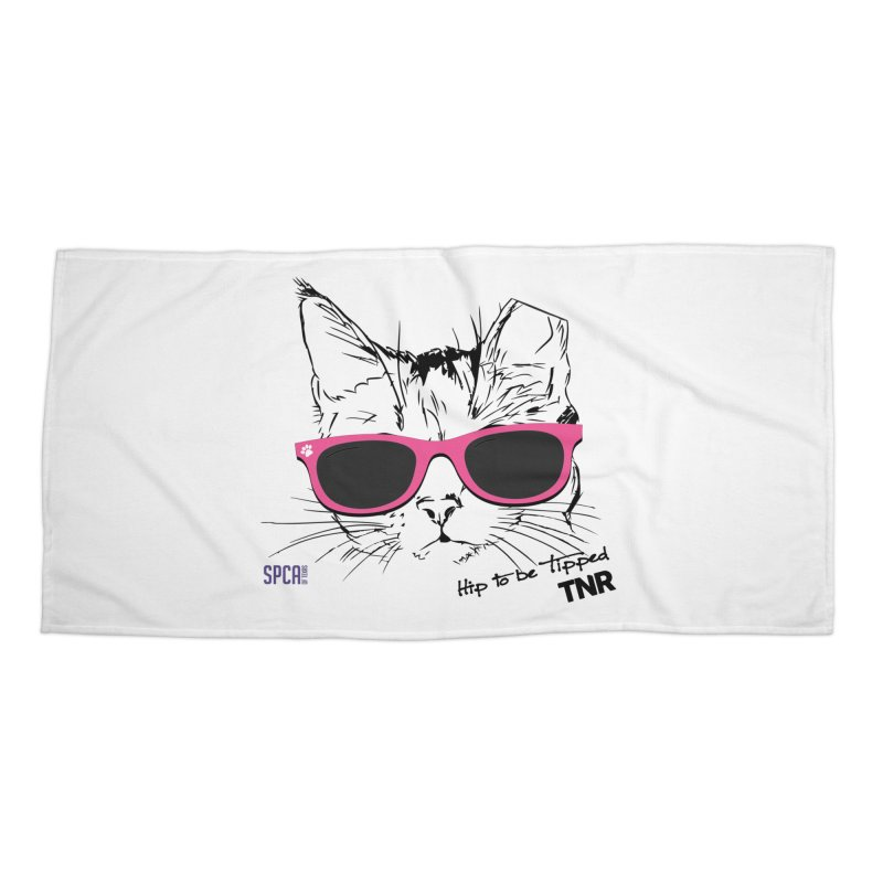 Hip to Be Tipped - TNR Accessories Beach Towel by SPCA of Texas' Artist Shop