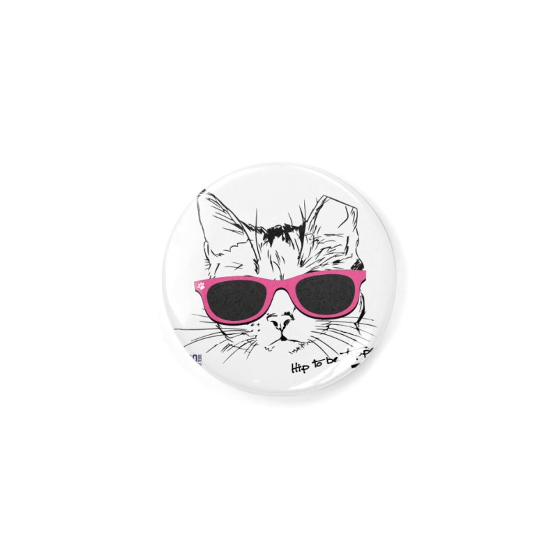 Hip to Be Tipped - TNR Accessories Button by SPCA of Texas' Artist Shop