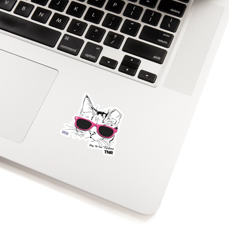 Hip to Be Tipped - TNR Accessories Sticker by SPCA of Texas' Artist Shop