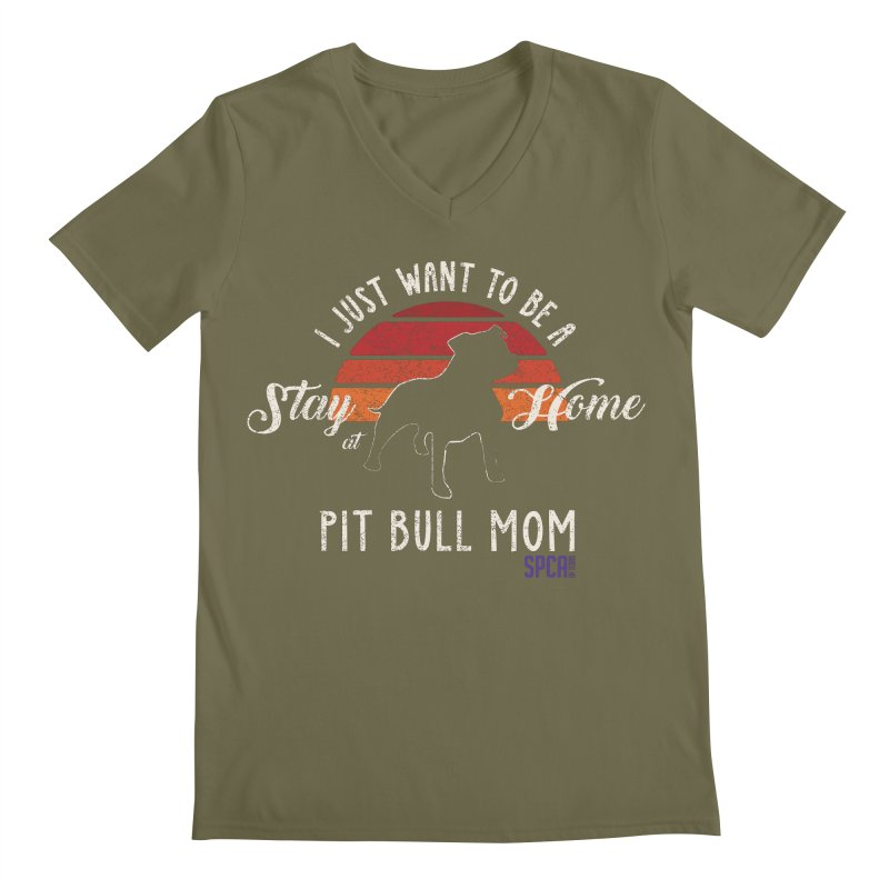Just Want to be a Stay at Home Pit Bull Mom Men's V-Neck by SPCA of Texas' Artist Shop