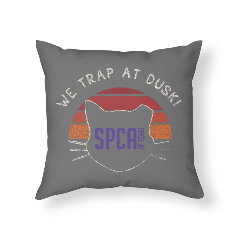 WE TRAP AT DUSK! TNR Home Throw Pillow by SPCA of Texas' Artist Shop