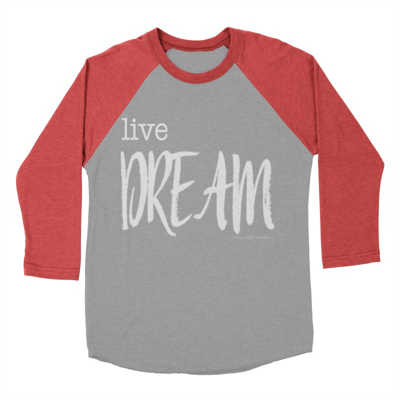 Live small, DREAM big! light gray text tshirt Women's Baseball Triblend T-Shirt by Sailing Luna Sea's Swag Shop