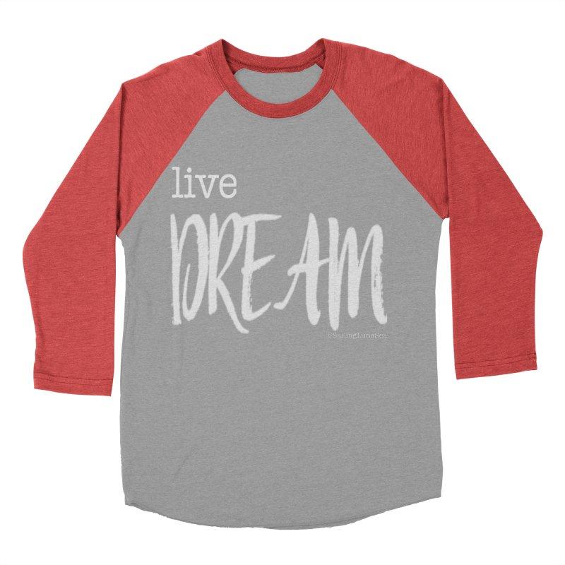Live small, DREAM big! light gray text tshirt Men's Baseball Triblend T-Shirt by Sailing Luna Sea's Swag Shop