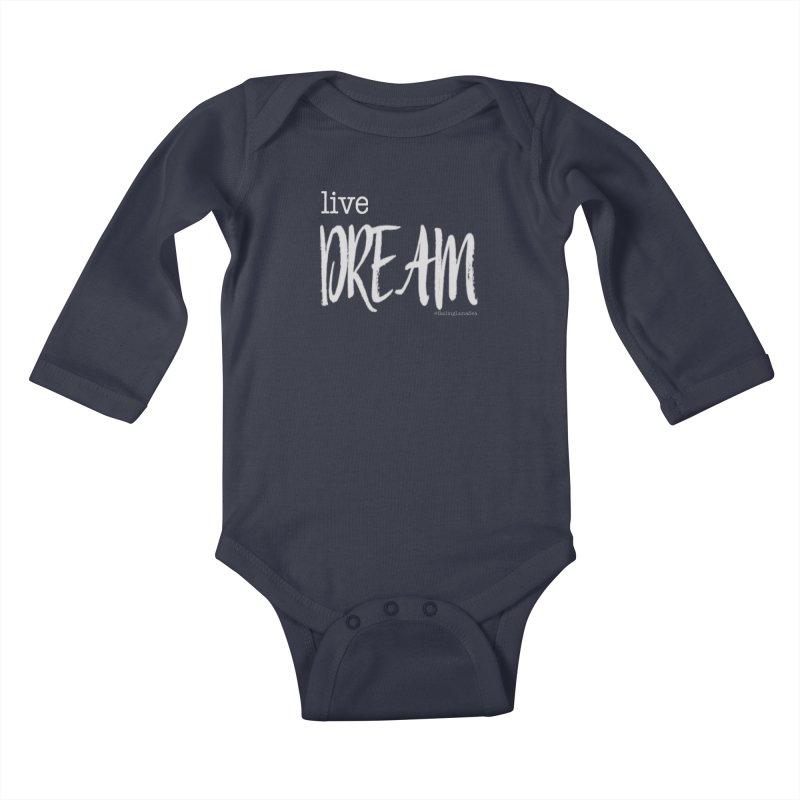 Live small, DREAM big! light gray text tshirt Kids Baby Longsleeve Bodysuit by Sailing Luna Sea's Swag Shop