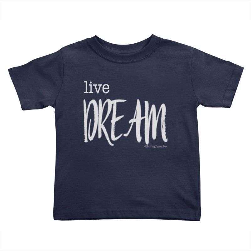 Live small, DREAM big! light gray text tshirt Kids Toddler T-Shirt by Sailing Luna Sea's Swag Shop