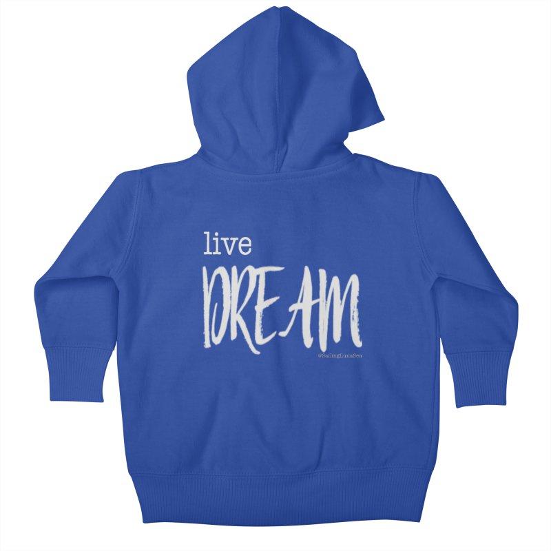 Live small, DREAM big! light gray text tshirt Kids Baby Zip-Up Hoody by Sailing Luna Sea's Swag Shop