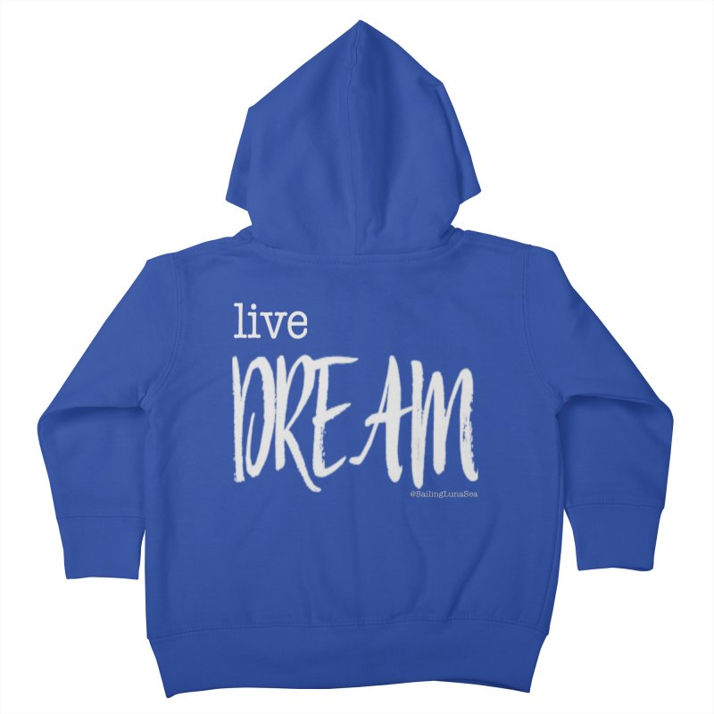 Live small, DREAM big! light gray text tshirt Kids Toddler Zip-Up Hoody by Sailing Luna Sea's Swag Shop