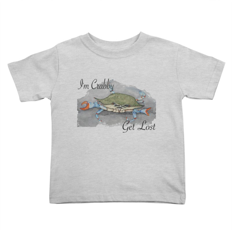 I'm Crabby, Get Lost Kids Toddler T-Shirt by Sailing Luna Sea's Swag Shop