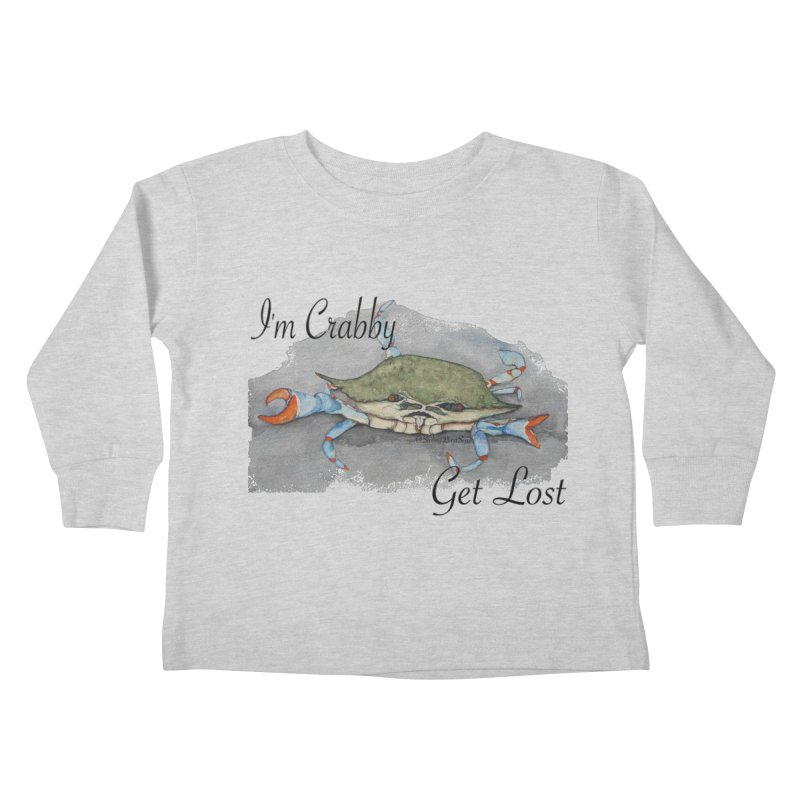I'm Crabby, Get Lost Kids Toddler Longsleeve T-Shirt by Sailing Luna Sea's Swag Shop