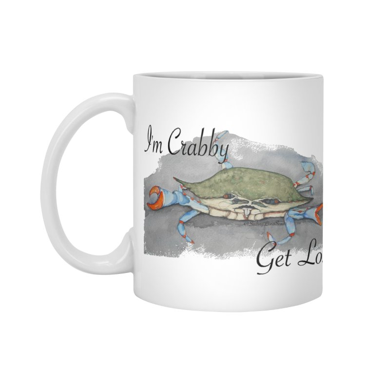 I'm Crabby, Get Lost Accessories Mug by Sailing Luna Sea's Swag Shop