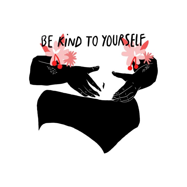 Design for Be kind to yourself