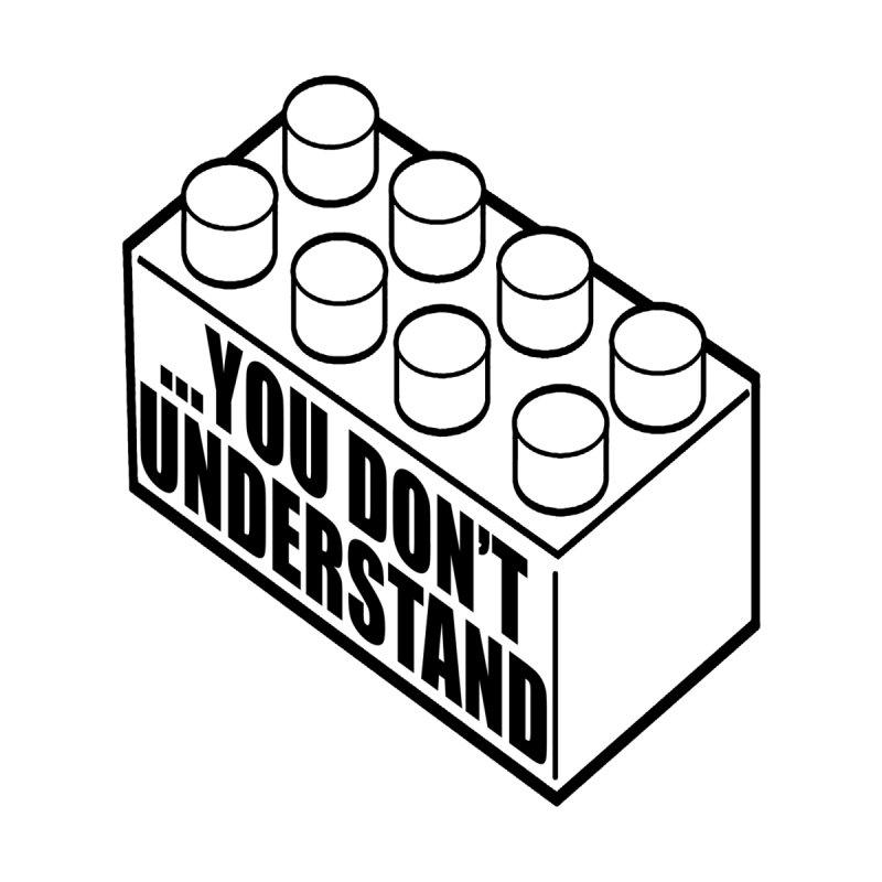 You Don't Understand by SamHatmaker's Shop