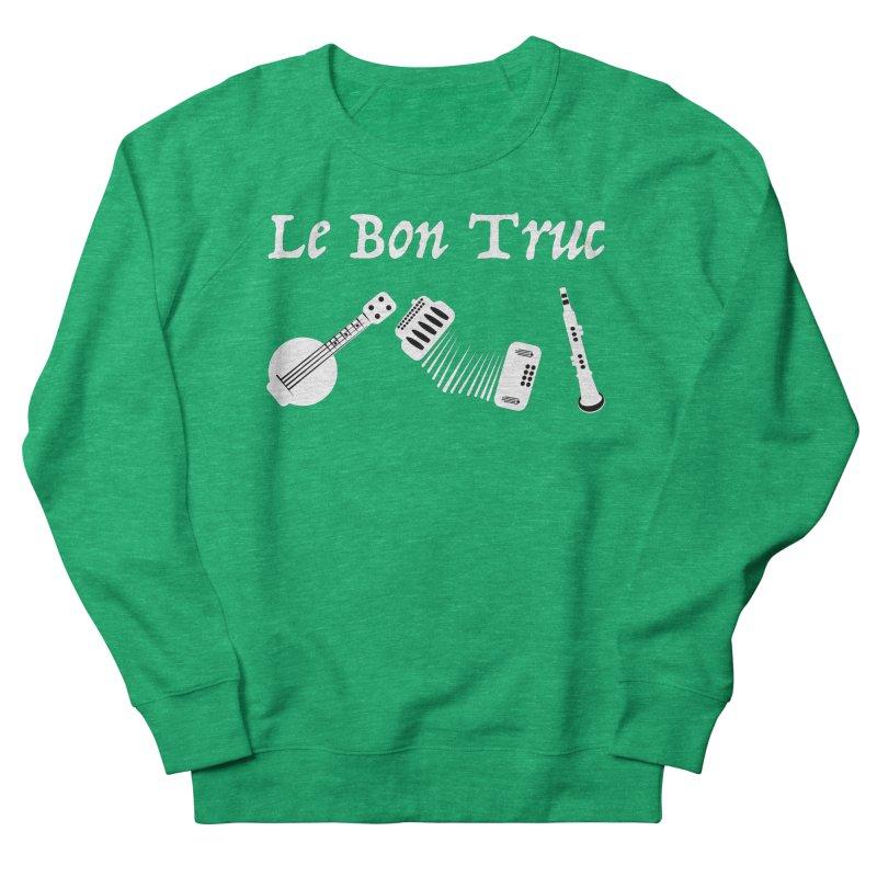 Le Bon Truc Women's Sweatshirt by Sam Shain's Artist Shop