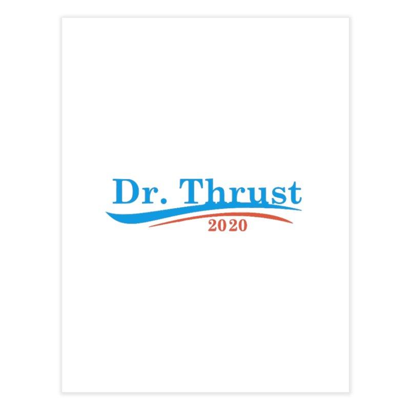 Dr. Thrust Home Fine Art Print by Sam Shain's Artist Shop