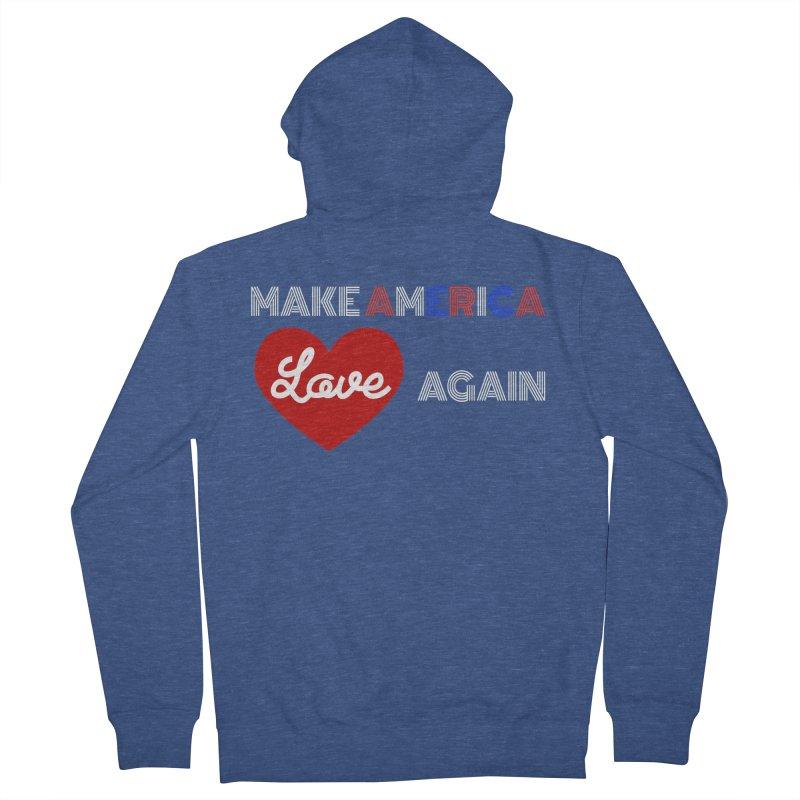 Make America Love Again Women's French Terry Zip-Up Hoody by Sam Shain's Artist Shop