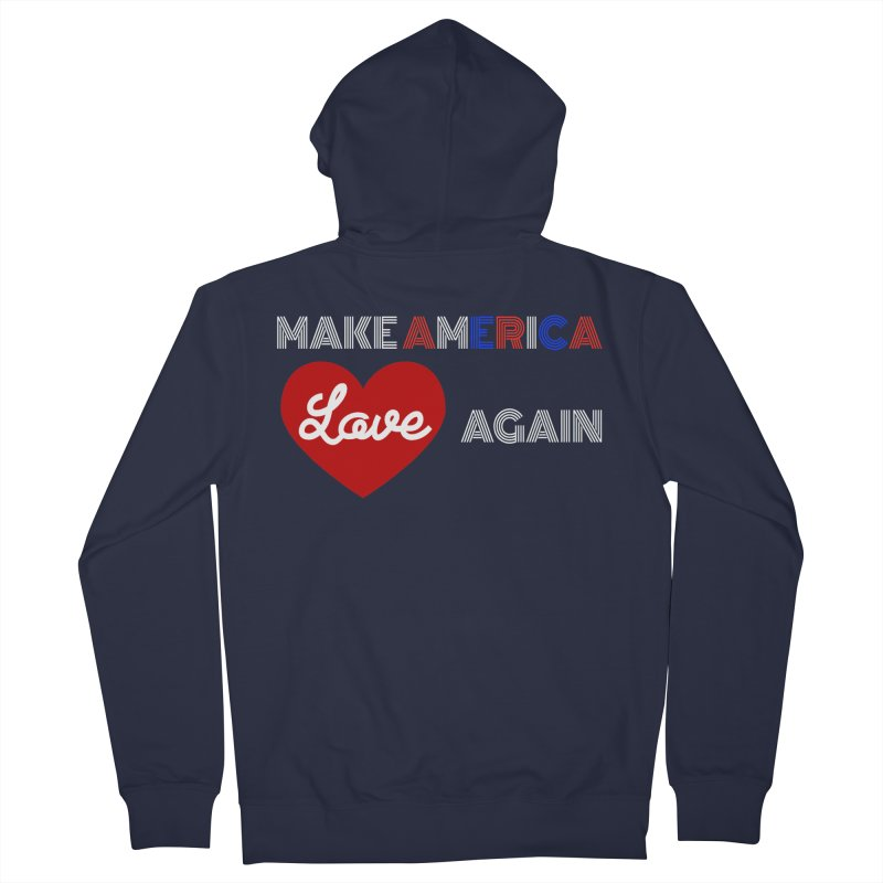 Make America Love Again Men's French Terry Zip-Up Hoody by Sam Shain's Artist Shop