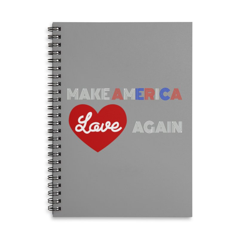 Make America Love Again Accessories Lined Spiral Notebook by Sam Shain's Artist Shop