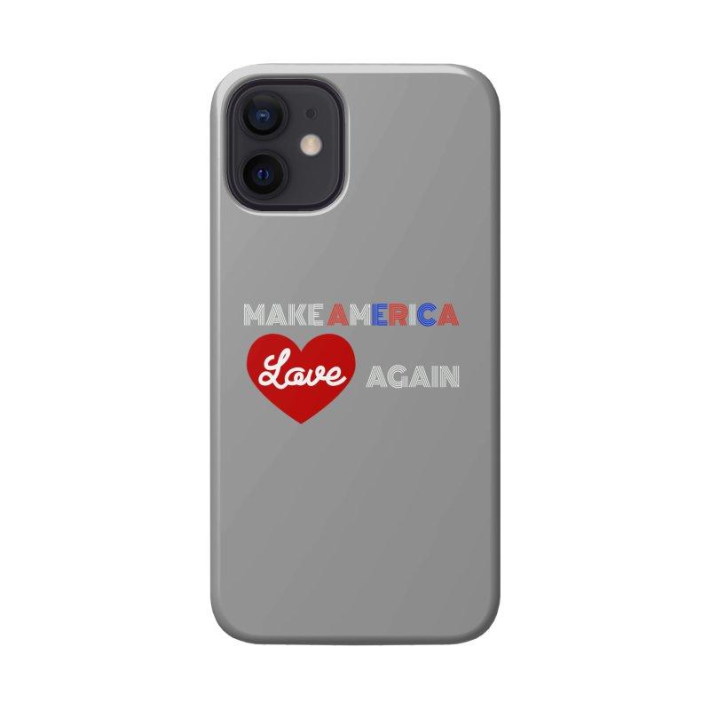 Make America Love Again Accessories Phone Case by Sam Shain's Artist Shop