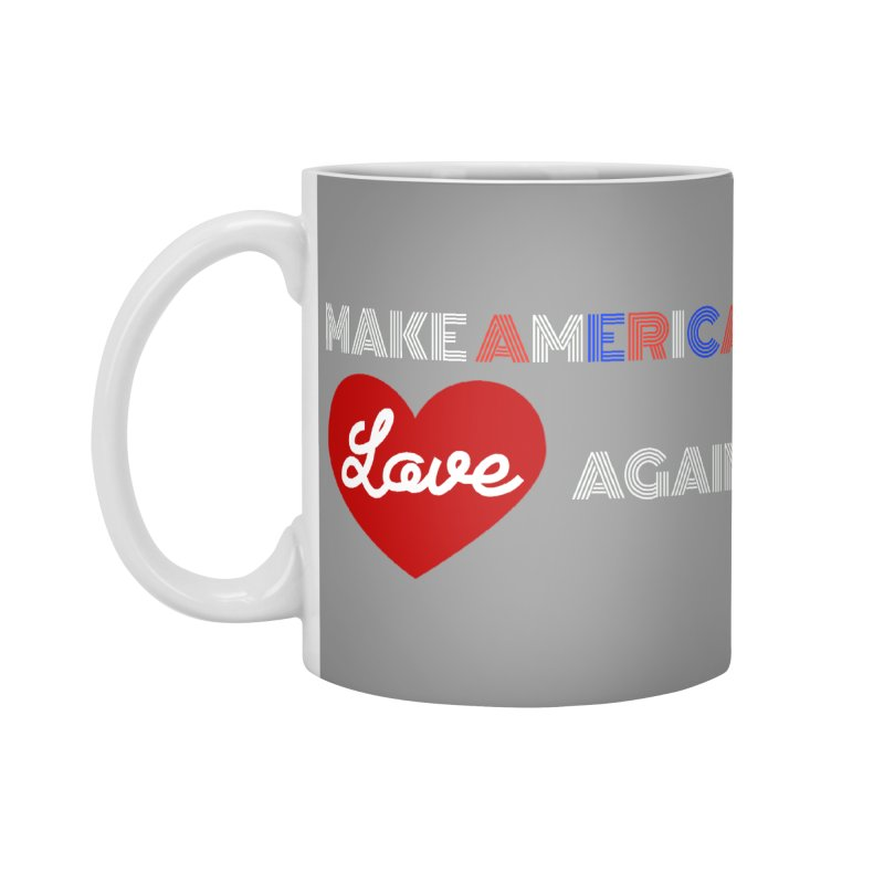 Make America Love Again Accessories Standard Mug by Sam Shain's Artist Shop