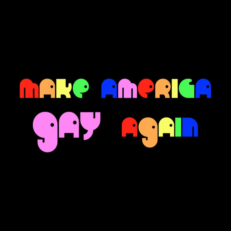 Make America Gay Again Men's T-Shirt by Sam Shain's Artist Shop