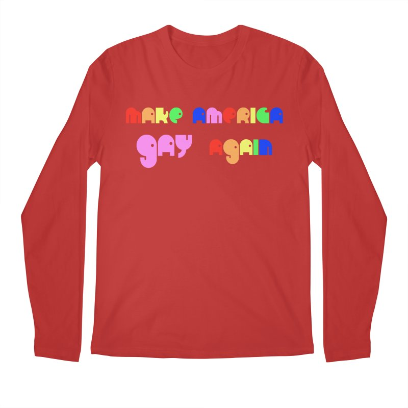 Make America Gay Again Men's Regular Longsleeve T-Shirt by Sam Shain's Artist Shop