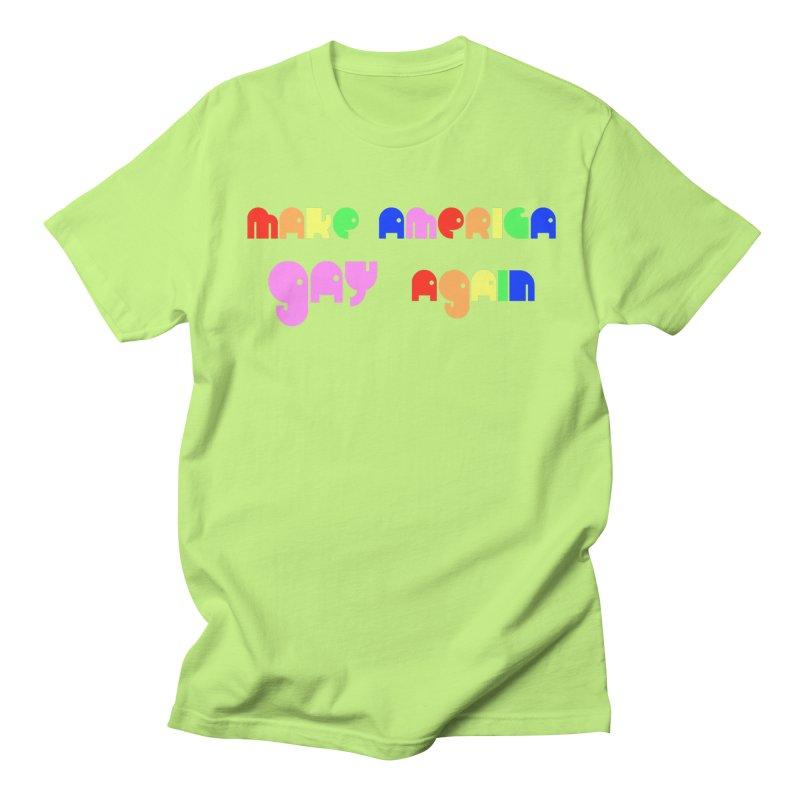 Make America Gay Again Women's Regular Unisex T-Shirt by Sam Shain's Artist Shop