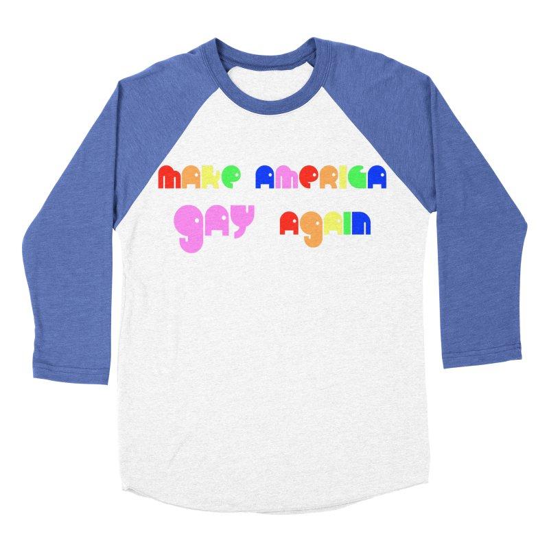 Make America Gay Again Women's Baseball Triblend Longsleeve T-Shirt by Sam Shain's Artist Shop