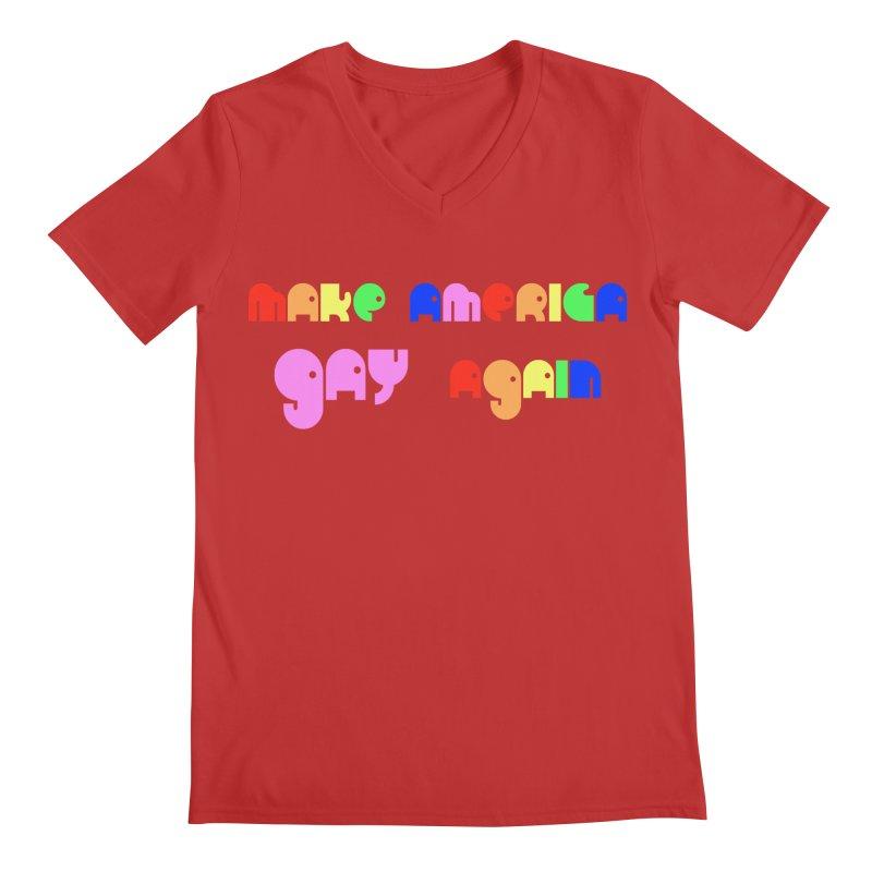 Make America Gay Again Men's Regular V-Neck by Sam Shain's Artist Shop