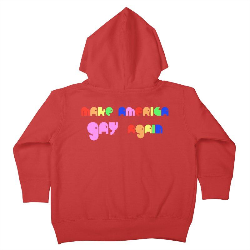 Make America Gay Again Kids Toddler Zip-Up Hoody by Sam Shain's Artist Shop